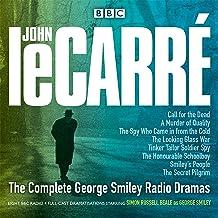 The Complete George Smiley Radio Dramas: BBC Radio 4 Full-Cast Dramatisation
