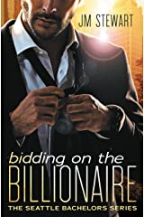 Bidding on the Billionaire (Seattle Bachelors Book 1) Kindle Edition