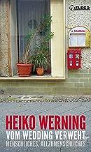 Vom Wedding verweht: Menschliches, Allzumenschliches (Critica Diabolis 242) (German Edition)