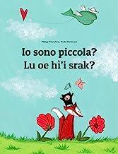 Io sono piccola? Lu oe hì'i srak?: Libro illustrato per bambini: italiano-na'vi (Edizione bilingue) (Italian Edition)