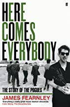 Here Comes Everybody: The Story of the Pogues (English Edition)
