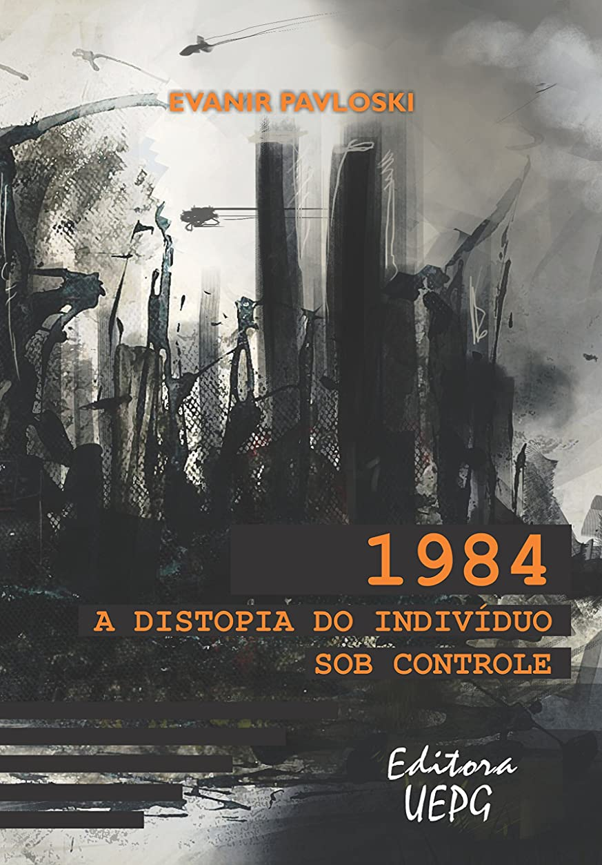 画家賄賂ファンド1984: a distopia do indivíduo sob controle (Portuguese Edition)
