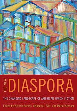 The New Diaspora: The Changing Landscape of American Jewish Fiction (English Edition)