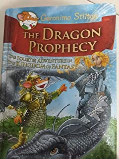 The Dragon Prophecy: The Fourth Adventure in the Kingdom of Fantasy by Geronimo Stilton - Hardcover