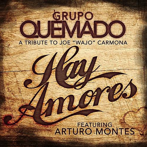 Hay Amores (feat. Arturo Montes) de Grupo Quemado en Amazon Music - Amazon.es