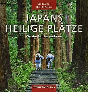 JAPANS HEILIGE PLÄTZE - Wo die Götter wohnen - Ein hochwer