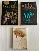 3 Anne Rice Books! 1) The Witching Hour 2) The Mummy or Ramses the Damned 3) The Young Messiah