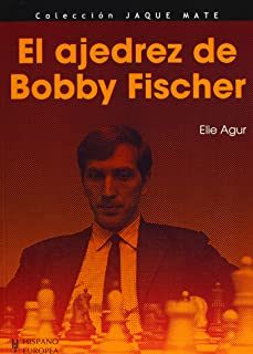 El ajedrez de Bobby Fischer / The Bobby Fischer's chess (Spanish Edition) (Jaque Mate / Checkmate)