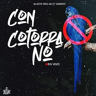 Con Cotorra No (feat. Vakero)
