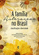 A família Asteraceae no Brasil: classificação e diversidade (Portuguese Edition)