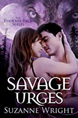 Savage Urges (The Phoenix Pack Book 5) Kindle Edition