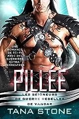 Pillée: Une romance de science-fiction avec des guerriers extra-terrestres (Les Seigneurs de guerre rebelles de Vandar t. 2) Format Kindle