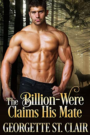 The Billion-Were Claims His Mate (The Alpha Billion-weres Book 3)