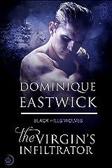 The Virgin's Infiltrator (Black Hills Wolves #56) Kindle Edition