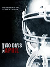 Best two days in april documentary Reviews