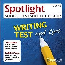 Spotlight Audio - Writing test and tips. 2/2014: Englisch lernen Audio - Tipps für den IELTS-Test, schriftlicher Teil