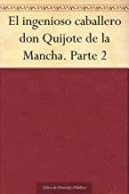 El ingenioso caballero don Quijote de la Mancha. Parte 2