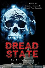 DREAD STATE: A Political Horror Anthology Kindle Edition