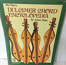 Mel Bay's Dulcimer Chord Encyclopedia: The First Chord Book in Standard Tunings for the Mountain Dulcimer