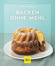 Backen ohne Mehl (GU KüchenRatgeber) (German Edition)