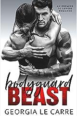 Bodyguard Beast: An Enemies To Lovers Romance Kindle Edition
