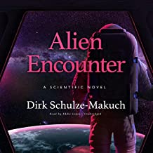 Alien Encounter: A Scientific Novel (The Science and Fiction Series)