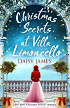 Christmas Secrets at Villa Limoncello: A feel-good Christmas holiday romance (Tuscan Dreams Book 3)