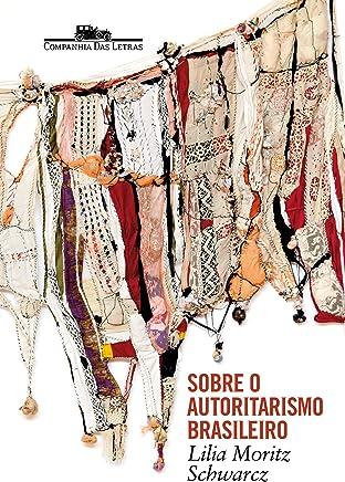 Sobre o autoritarismo brasileiro - Pré-venda autografada