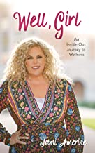 Well, Girl: An Inside-Out Journey to Wellness PDF