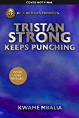 Tristan Strong Keeps Punching (Fiction - Middle Grade Book 3) Kindle Edition