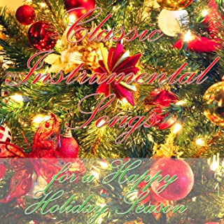 Classic Instrumental Songs for a Happy Holiday Season
