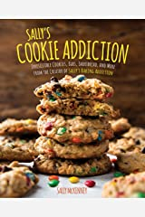 Sally's Cookie Addiction: Irresistible Cookies, Cookie Bars, Shortbread, and More from the Creator of Sally's Baking Addiction Kindle Edition