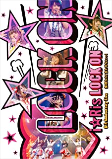 『i☆Ris 6th Anniversary Live~Lock on無理なんて言わせないっ!~』 *通常版 [Blu-ray]