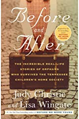 Before and After: The Incredible Real-Life Stories of Orphans Who Survived the Tennessee Children's Home Society Kindle Edition