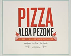 Pizza: Recipes from Naples' Finest Pizza Chefs