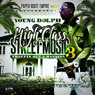 High Class Street Music 3: Trappin' out a Mansion [Explicit]
