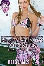 Magical Girl's Hot Futa Menage (Futa Magical Girl 9): (A Futa-on-Female, Angel, Supernatural, College Erotica)