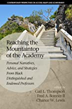 Reaching the Mountaintop of the Academy (Contemporary Perspectives on Access, Equity, and Achievement)