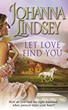 Let Love Find You: A sparkling and passionate romantic adventure from the #1 New York Times bestselling author Johanna Lin...