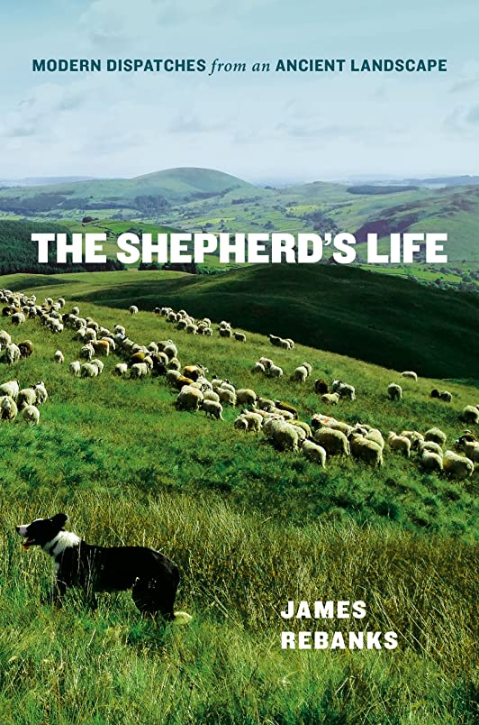 テロリストタイプライター乱暴なThe Shepherd's Life: Modern Dispatches from an Ancient Landscape (English Edition)