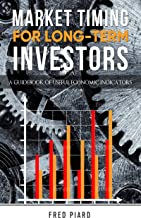 Market Timing For Long-Term Investors: A Guidebook of Useful Economic Indicators