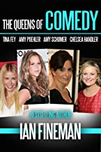The Queens of Comedy: Amy Schumer, Tina Fey, Amy Poehler, and Chelsea Handler