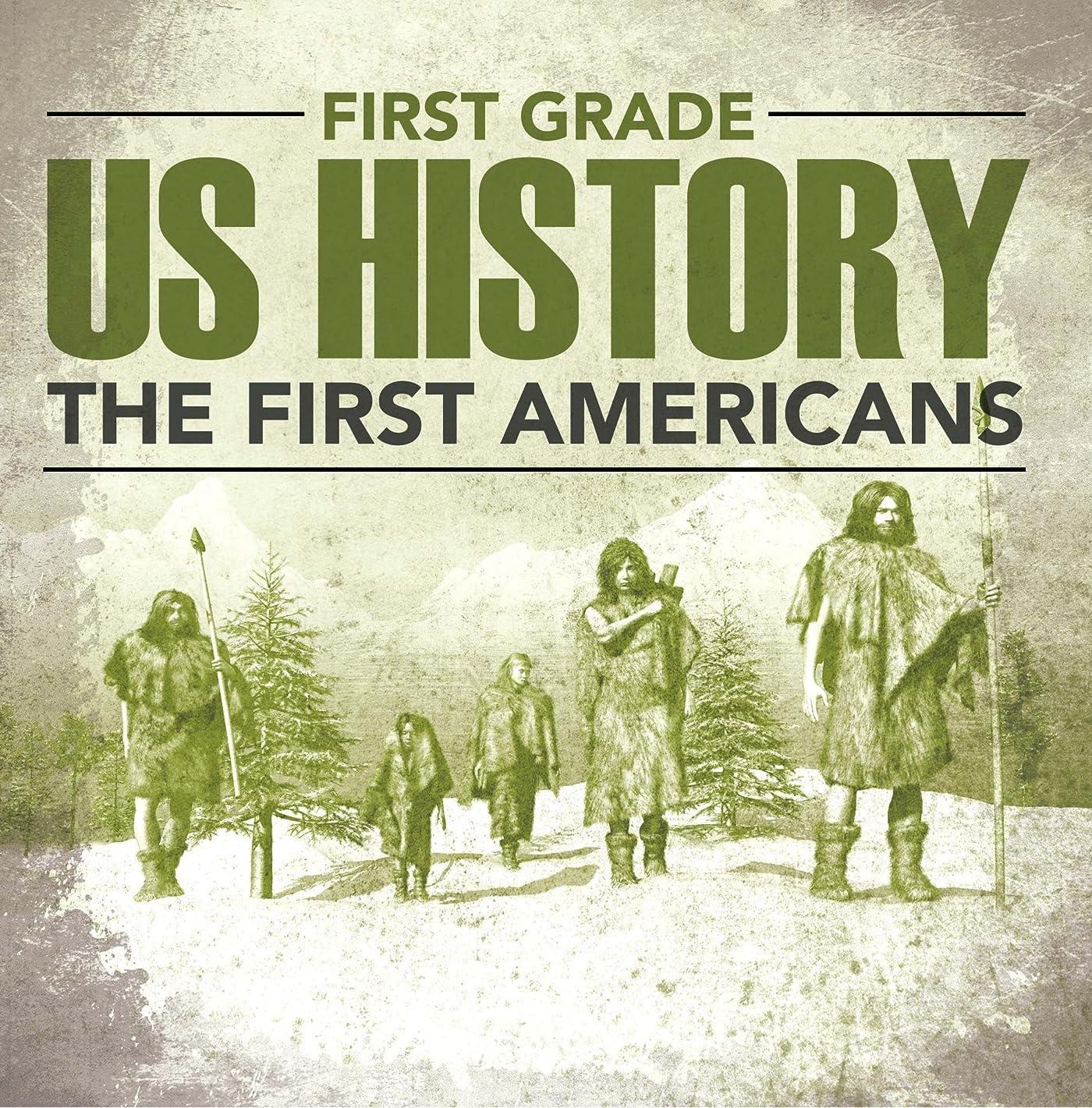 比率バーマド泳ぐFirst Grade Us History: The First Americans: First Grade Books (Children's American History Books) (English Edition)