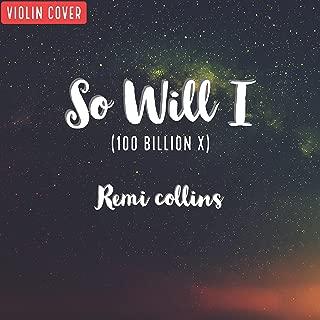 So Will I(100 Billion X)