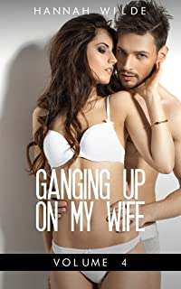 Ganging Up On My Wife: Volume 4