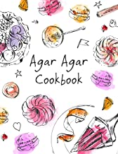 Agar Agar Cookbook: Easy and Healthy Fit Dessert Recipes with a Vegetable Gelatin for a Better Lifestyle