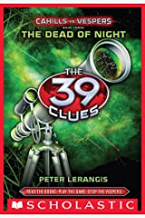 The 39 Clues: Cahills vs. Vespers Book 3: The Dead of Night Kindle Edition