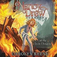 Danger at the Iron Dragon: Nancy Drew Diaries, Book 21