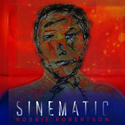 Robbie Robertson - 'Sinematic'