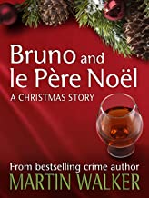 Bruno and le Père Noel: A Christmas Short Story